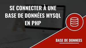 Se connecter à une base de données MYSQL en PHP